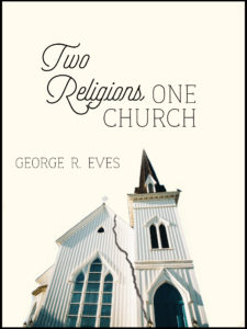 Cover of Two Religions, One Church by George R. Eves